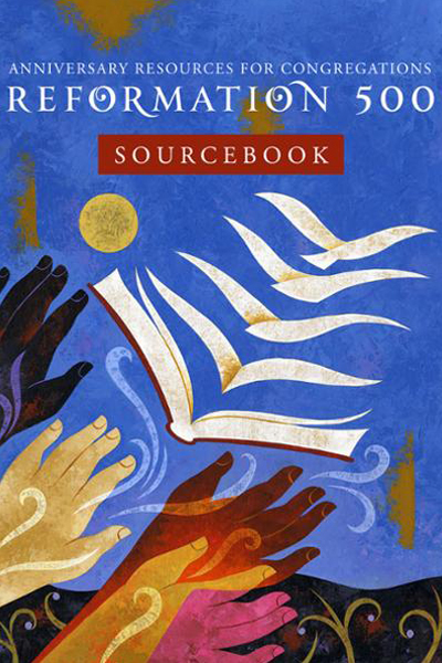 Reformation 500 Sourcebook